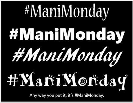 #ManiMonday image