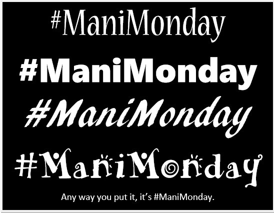 #ManiMonday image