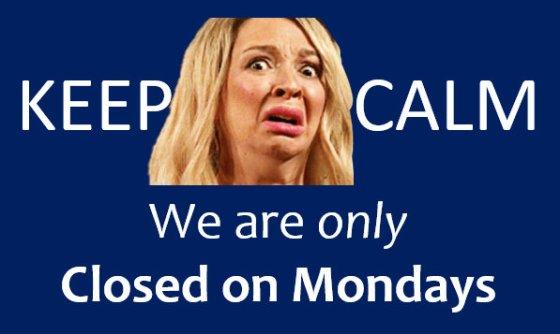 keep calm - closed mondays